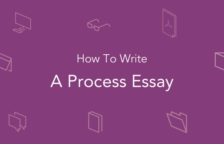 Writing a Process Essay: Make It Successful and Effective