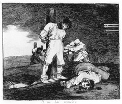 Y no hai remedio, fromo Los Desastres de la Guerra, plate 15  Francisco de Goya. 1810-1823 C.E. (publised 1863) Etching, drypoint, burin, and burnishing The artist was sent to the general's hometown of Saragossa to record the glories of its citizens in the face of French atrocities. The sketches that Goya began in 1808 and continued to create throughout and after the Spanish War of Independence and other emphatic caprices. Focused on the widespread suffering experienced in wartime and the brutality inflicted by both sides during periods of armed conflict.