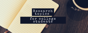 Research topics for college students
