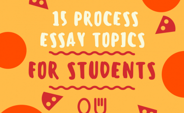 Interesting 15 Process Essay Topics for Students